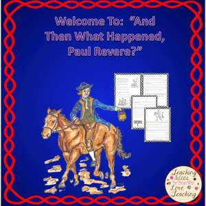 """Welcome To: """"And Then What Happened, Paul Revere?"""" Informational Text Unit"""