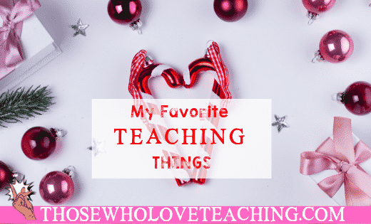 Favorite Teaching Things
