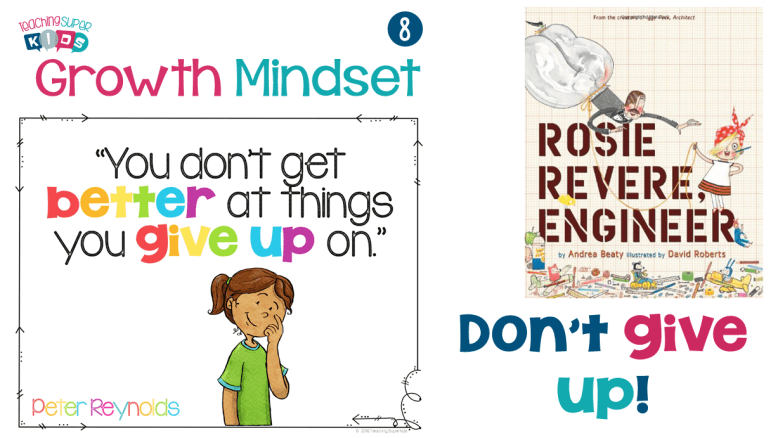 Growth Mindset you don't get better at things you give up on