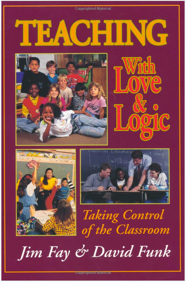 Teaching with Love and Logic by Jim Fay and David Funk