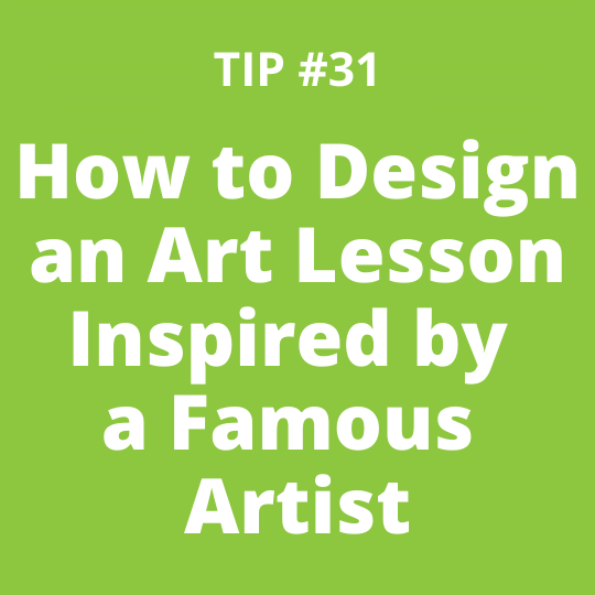 How to Design an Art Lesson Inspired by a Famous Artist