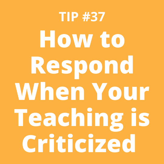 How to Respond When Your Teaching is Criticized