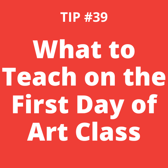 What to Teach on the First Day of Art Class