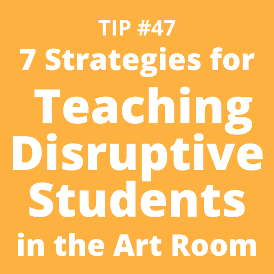 7 Strategies for Teaching Disruptive Students in the Art Room
