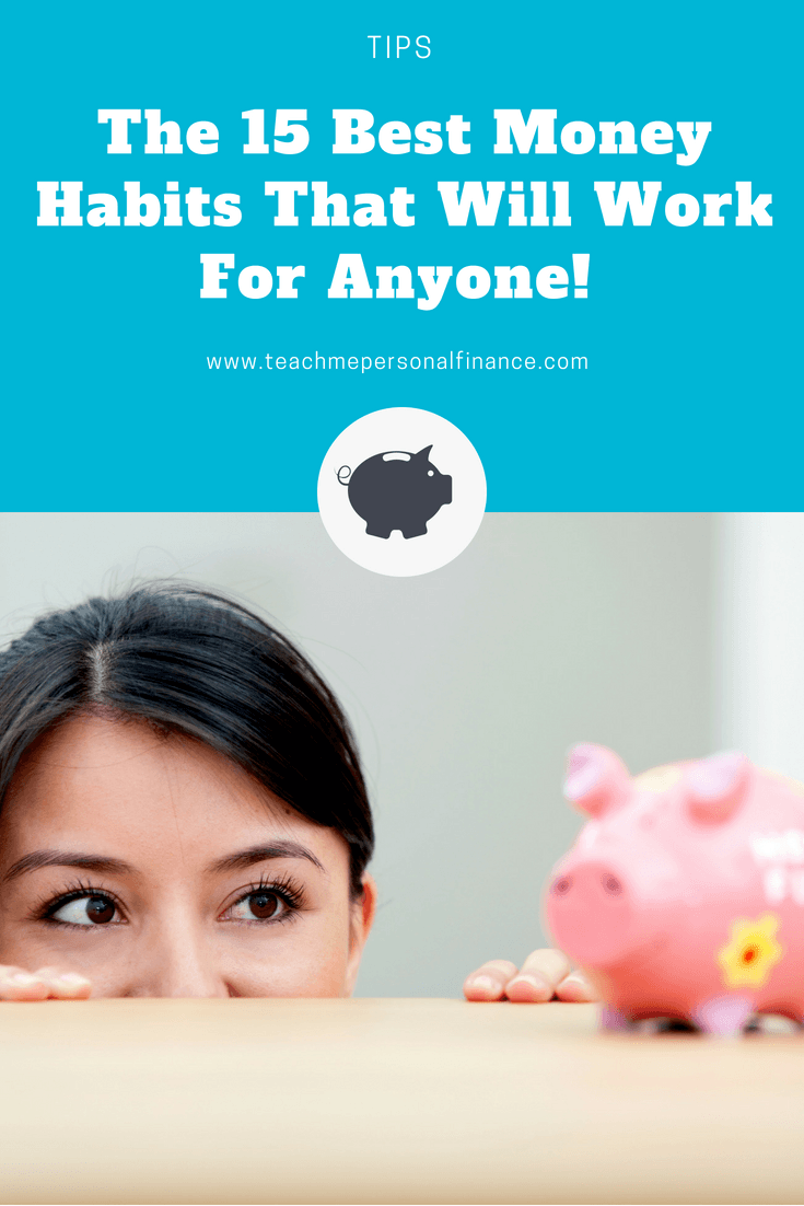 Saving money isn't easy, but it doesn't have to be hard.  You just need to implement the right habits.  To help, I've compiled the 15 best money habits that will work for anyone!  #SaveMoney #MoneyHabits #Money Tips #SaveMoreMoney #moneysavingtips