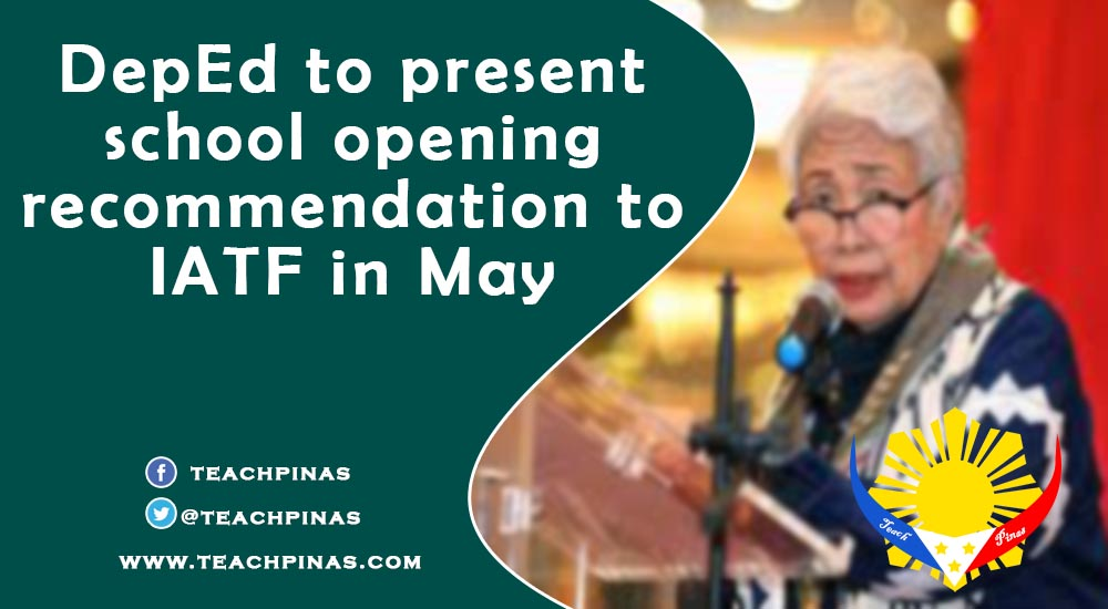 DepEd to present school opening recommendation to IATF in May
