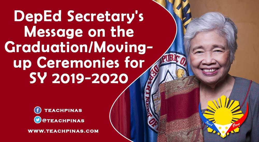 DepEd Secretary's Message on the Graduation/Moving-up Ceremonies for SY 2019-2020