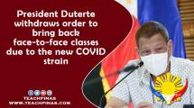 President Duterte withdraws order to bring back face-to-face classes due to the new COVID strain