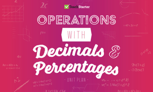 small resolution of Operations with Decimals and Percentages Unit Plan Unit Plan   Teach Starter