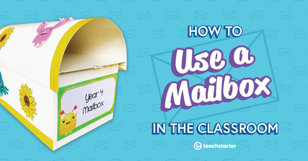 How To Create And Use A Mailbox In Your Classroom