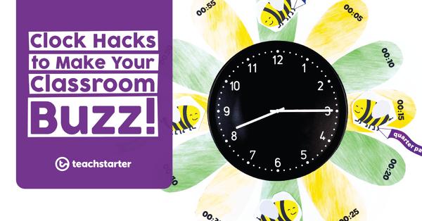 Classroom Clock Hacks To Get Your Room Buzzing