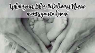 Photo of 30 Things Your Labor and Delivery Nurse Wants You To Know