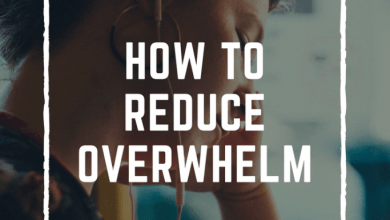 Photo of How to Reduce Overwhelm