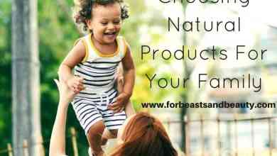 Photo of Choosing Natural Products For Your Family