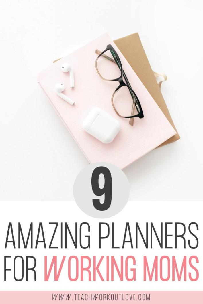 9-Amazing-Planners-for-Working-Moms-teachworkoutlove.com-TWL-Working-Moms