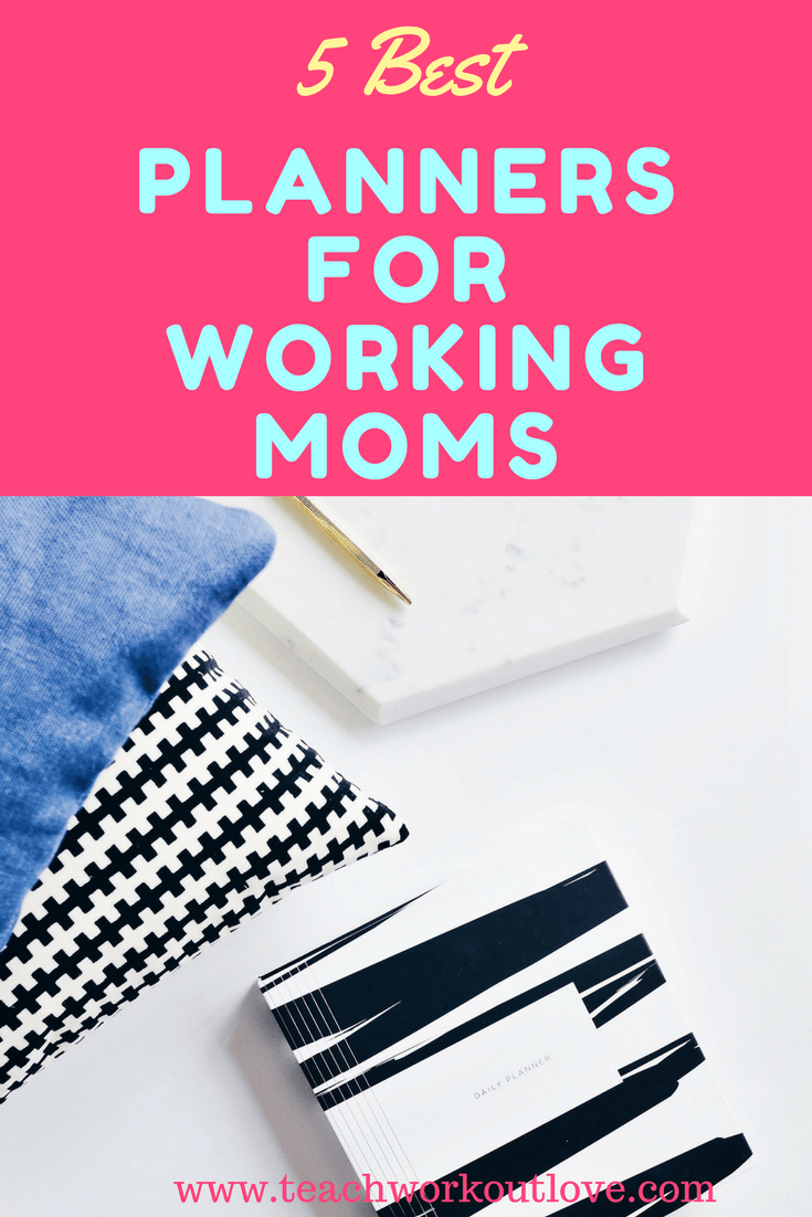 5 Best Planners for Working Moms 2018