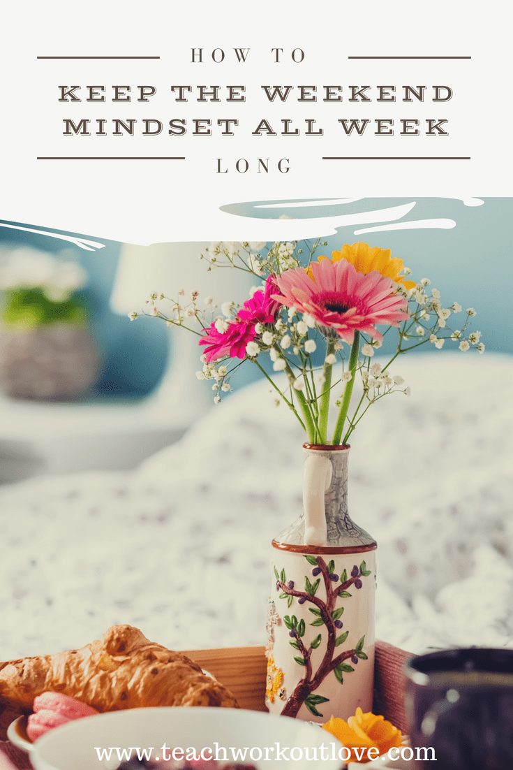 How-to-keep-the-weekend-alive-all-week-long