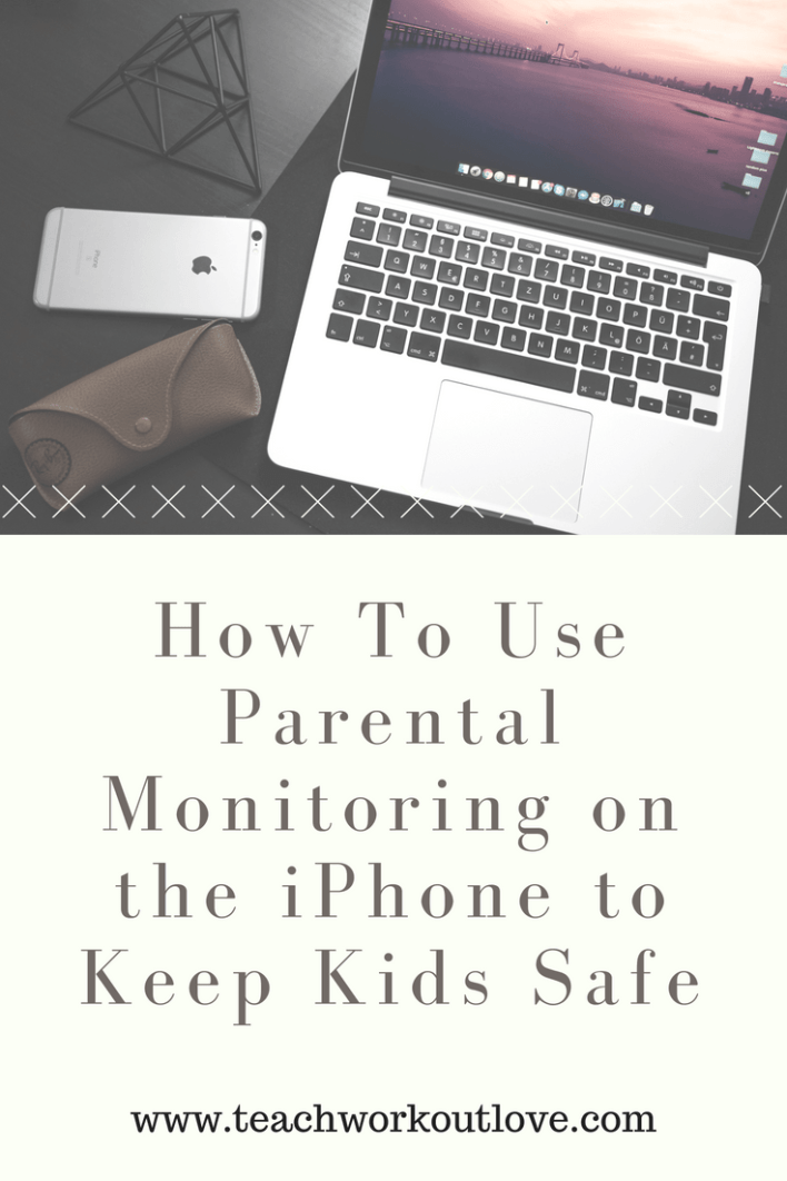 parental-monitoring-from-computer-to-iphone-for-kids-teachworkoutlove.com