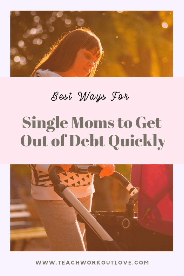 single-mom-get-out-of-debt-teachworkoutlove.com