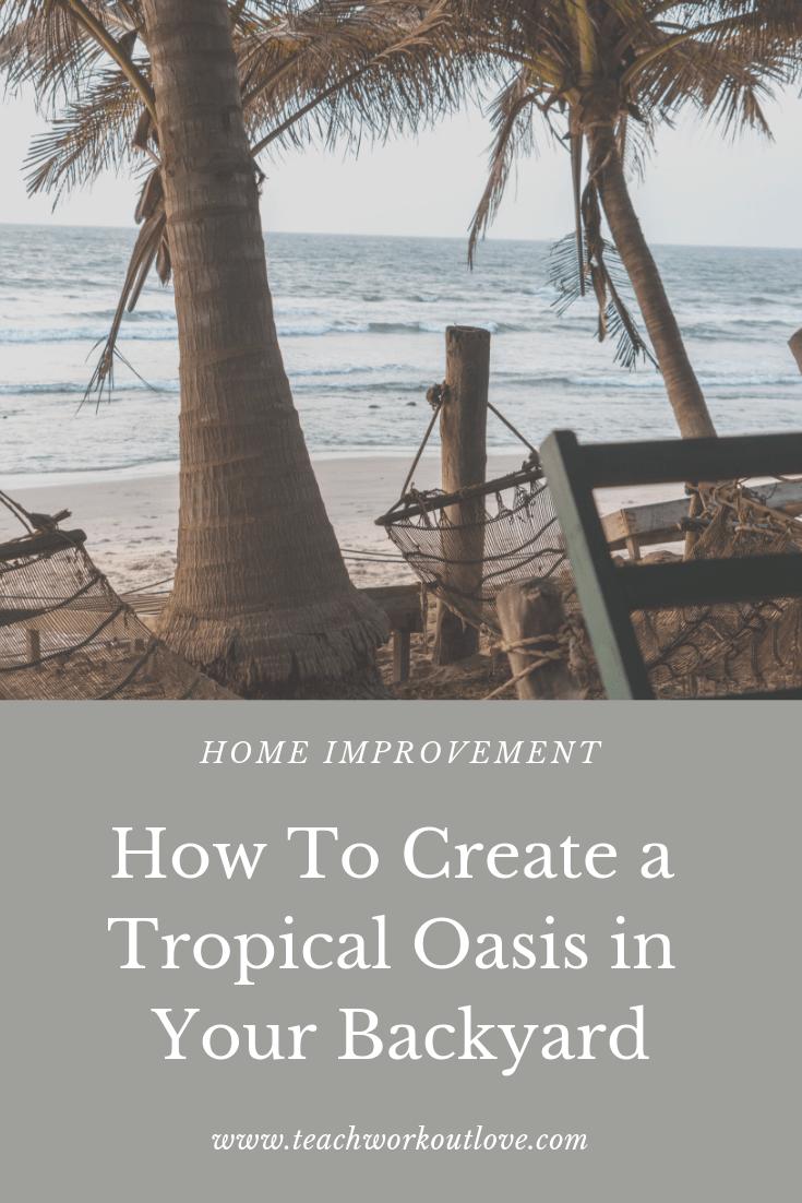 tropical-oasis-in-backyard-teachworkoutlove.com