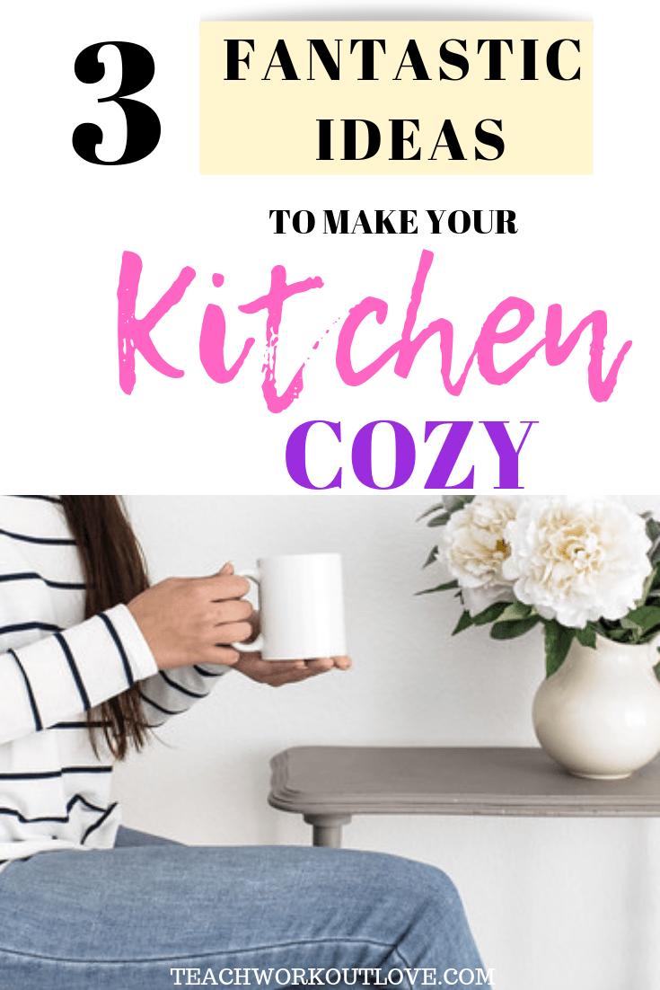 make-your-kitchen-cozy-teachworkoutlove.com