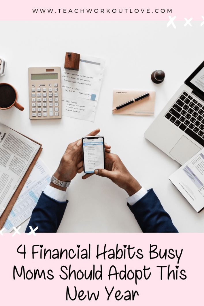 financial-habits-for-busy-moms-teachworkoutlove.com