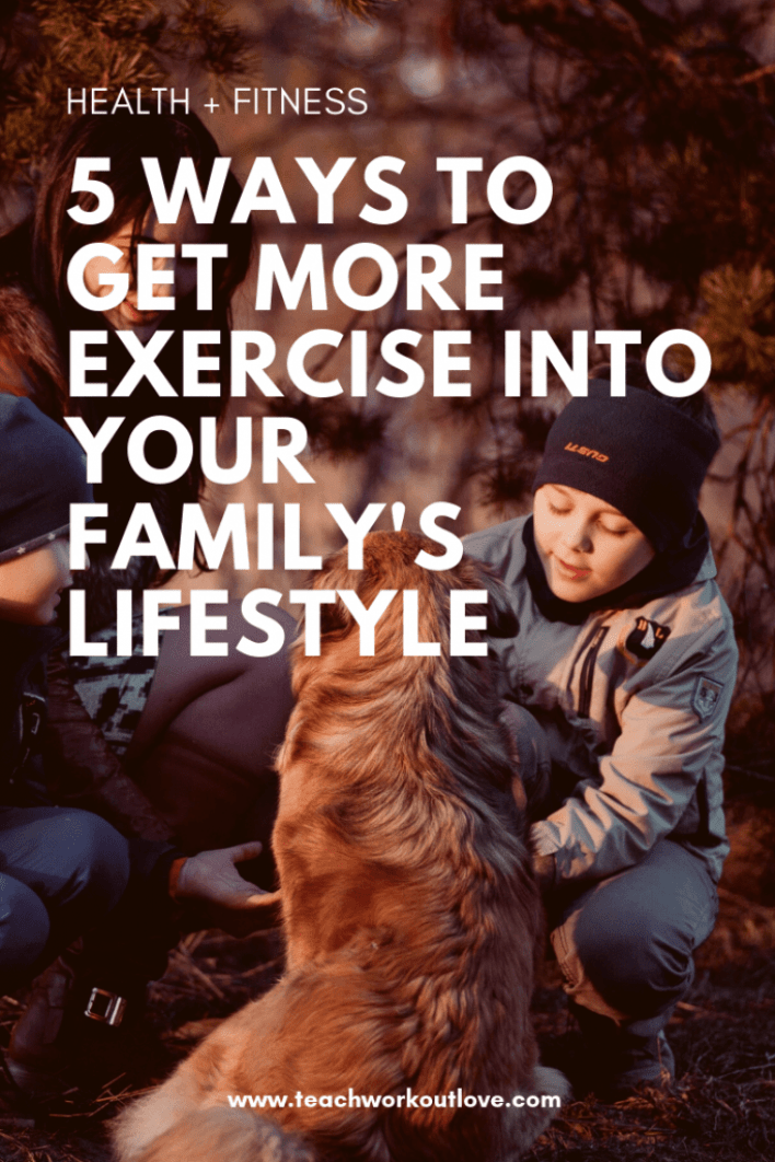familys-lifestyle-exercise-teachworkoutlove.com