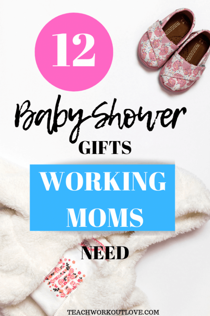 baby-shower-gifts-for-working-moms-teachworkoutlove.com