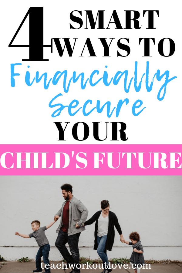 financially-secure-child's-future-teachworkoutlove.com-TWL-Working-Mom