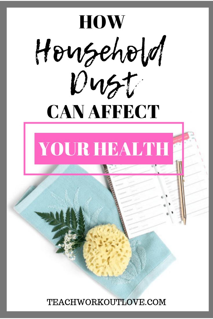 household-dust-can-affect-health-teachworkoutlove.com-twl-working-mom