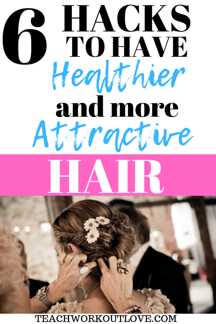 hacks-to-have-healthier-and-more-attractive-hair-teachworkoutlove.com-TWL-Working-Moms