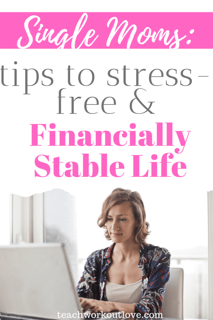 single-mom-tips-to-a-stress-free-and-financially-stable-life-teachworkoutlove.com-TWL-Working-Moms