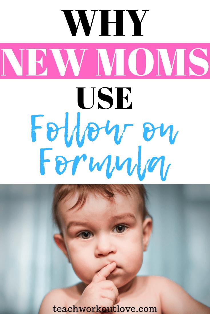 new-moms-use-follow-on-formula-teachworkoutlove.com-TWL-Working-Moms