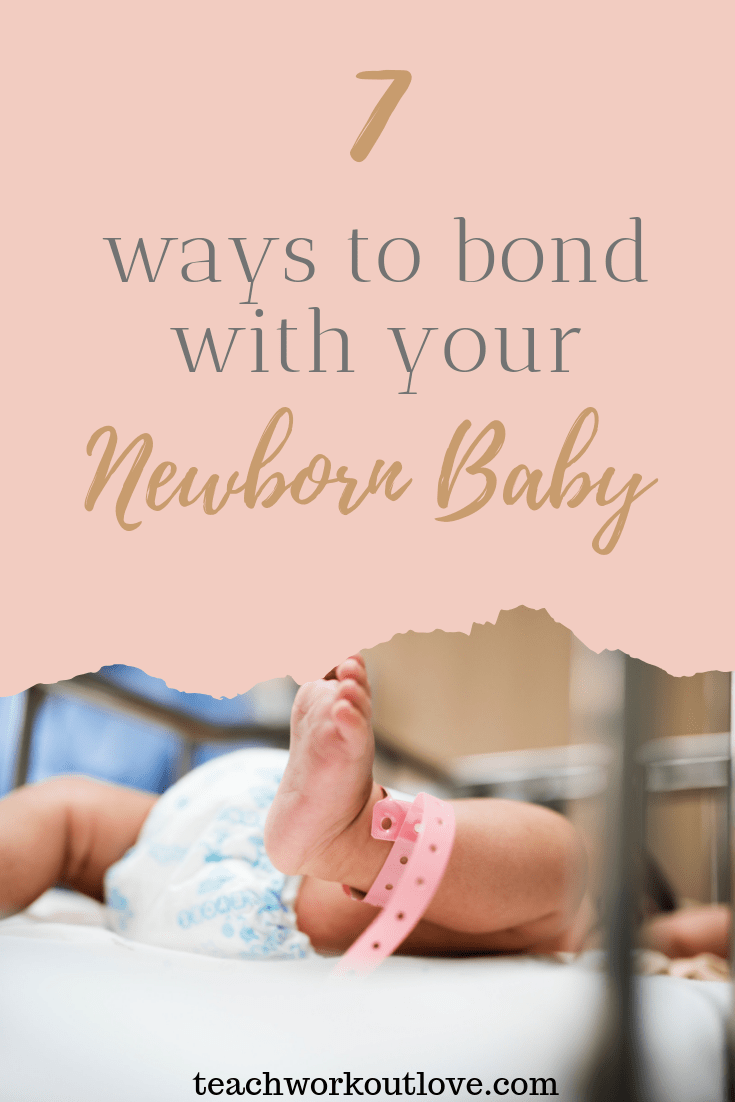 ways-to-bond-with-your-newborn-baby-teachworkoutlove.com-TWL-Working-Moms