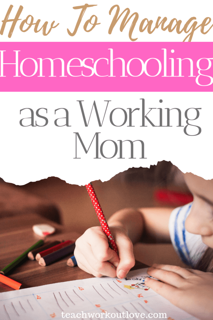 how-to-manage-homeschooling-as-a-working-mom-teachworkoutlove.com-TWL-Working-Moms
