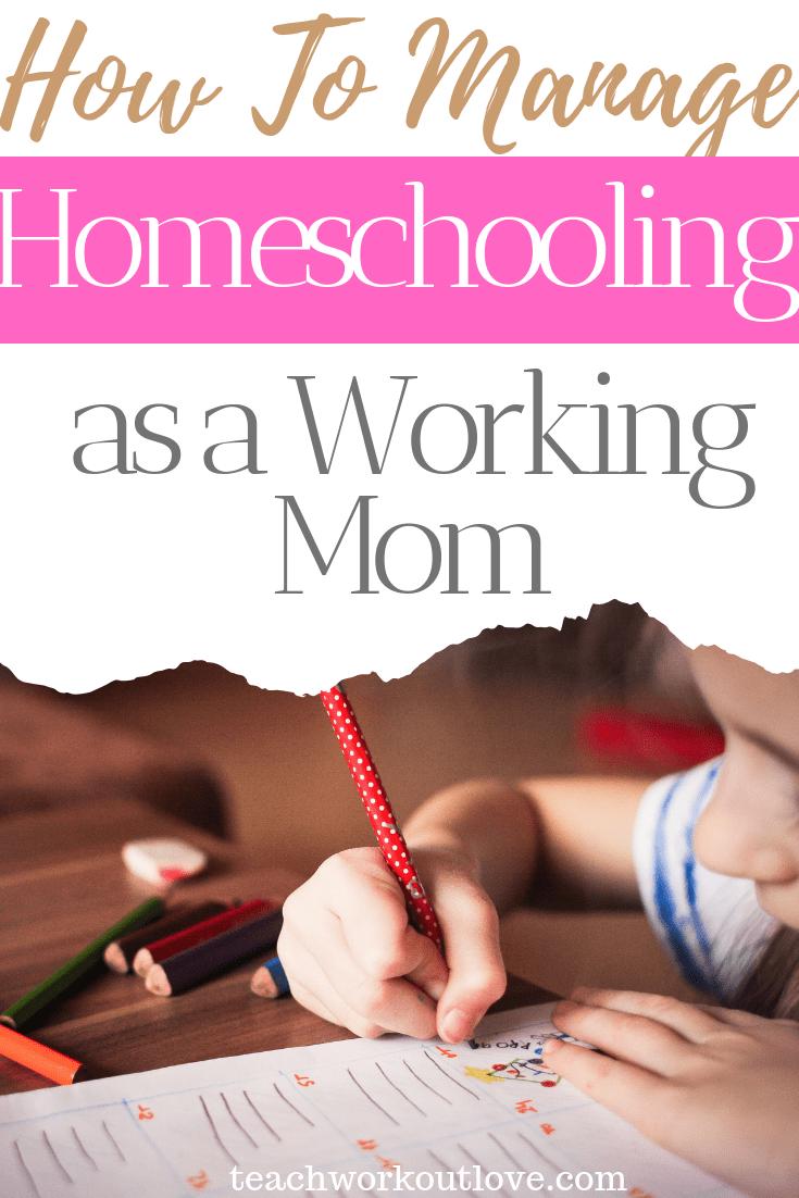 how-to-manage-homeschooling-as-a-working-mom-teachworkoutlove.com-TWL-Working-Moms