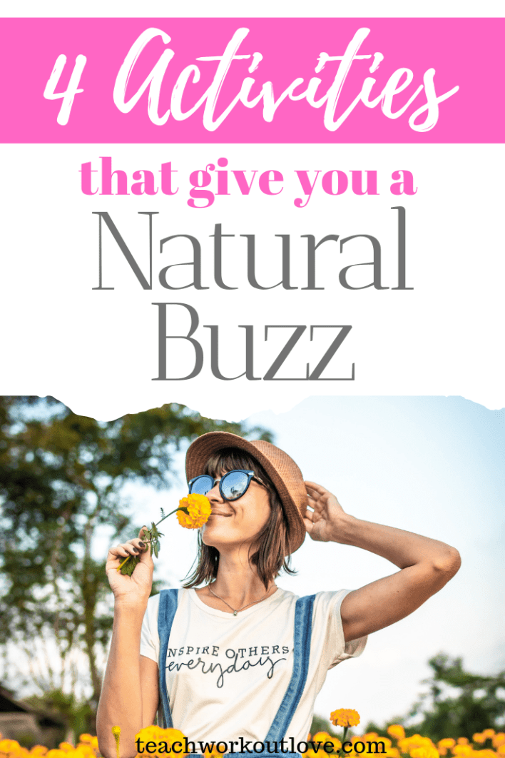 4-activities-that-give-you-a-natural-buzz-teachworkoutlove.com-TWL-Working-Moms