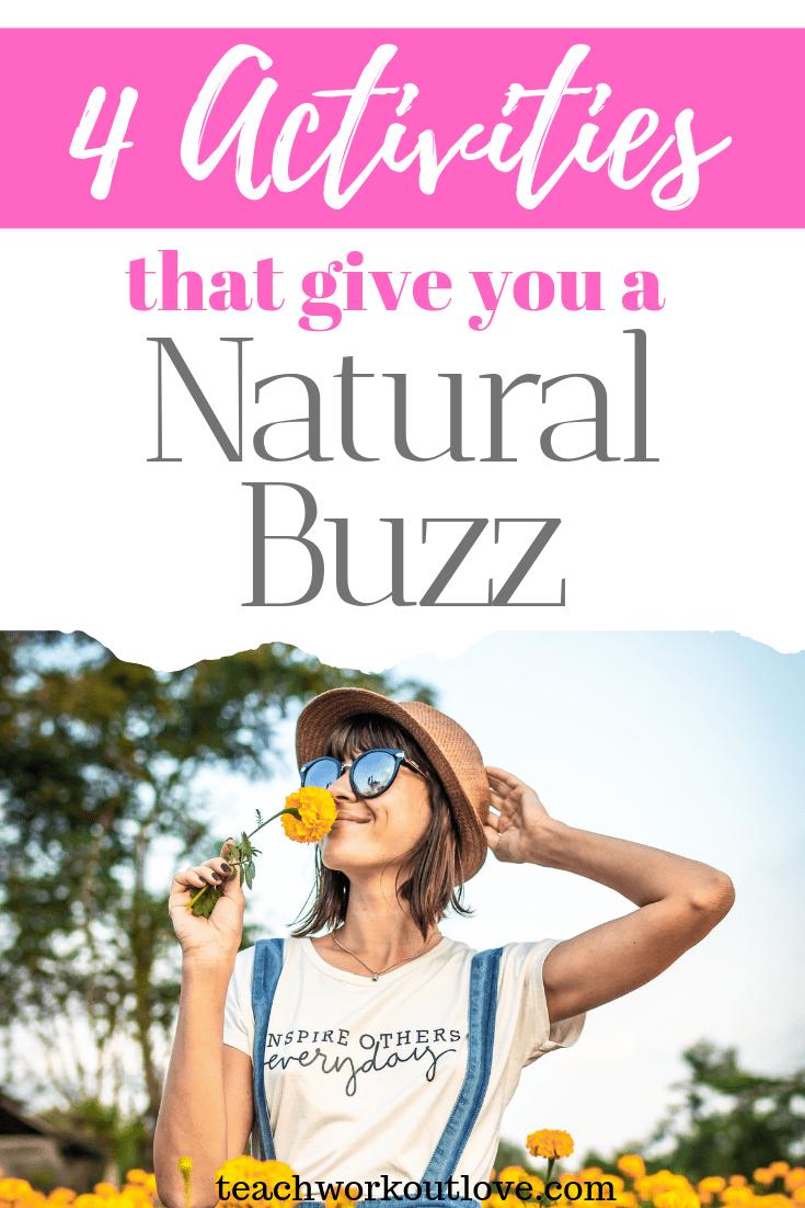 4-activities-that-give-you-a-natural-buzz-teachworkoutlove.com-TWL-Working-Moms