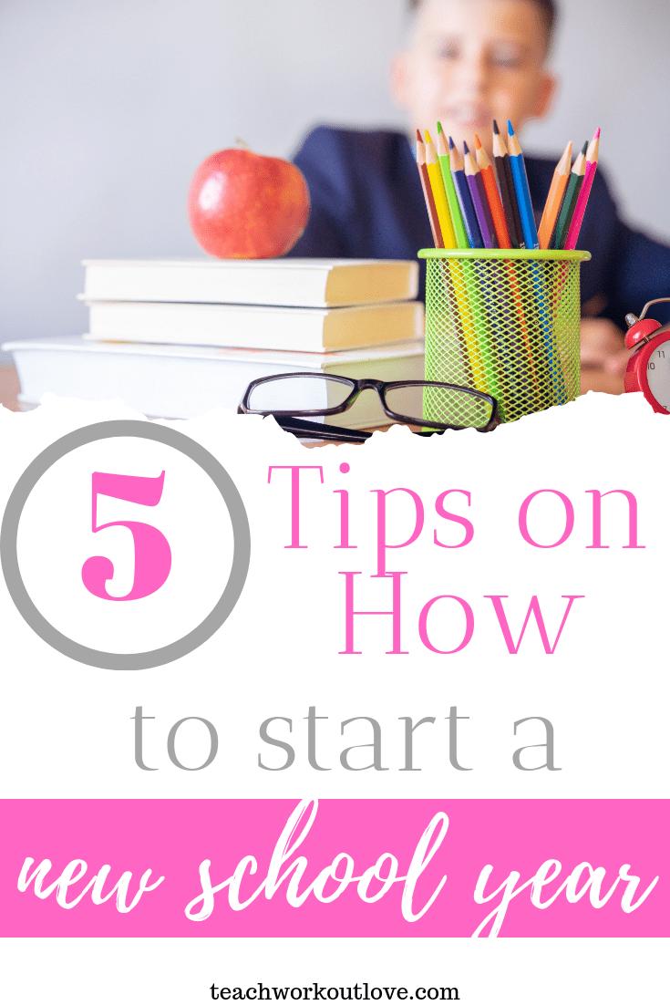 5-Tips-on-How-to-Start-a-new-School-Year-teachworkoutlove.com-TWL-Working-Moms
