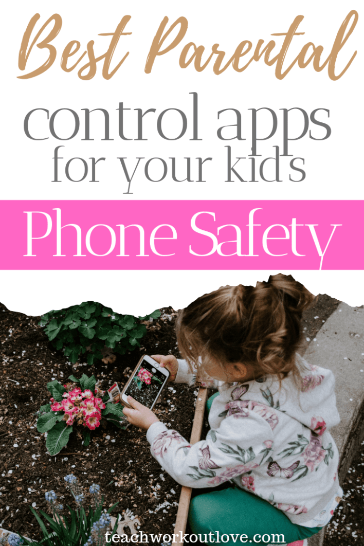 best-parental-control-apps-for-your-kids-phone-safety-teachworkoutlove.com-TWL-Working-Moms
