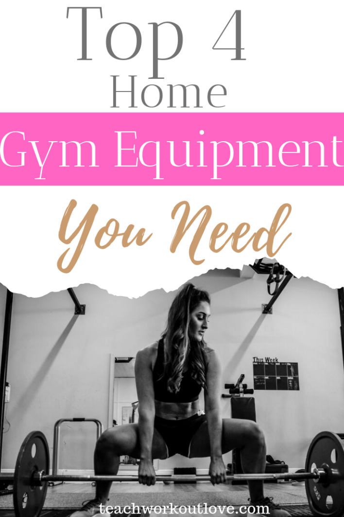 top-4-home-gym-equipment-you-need-teachworkoutlove.com-TWL-Working-Moms