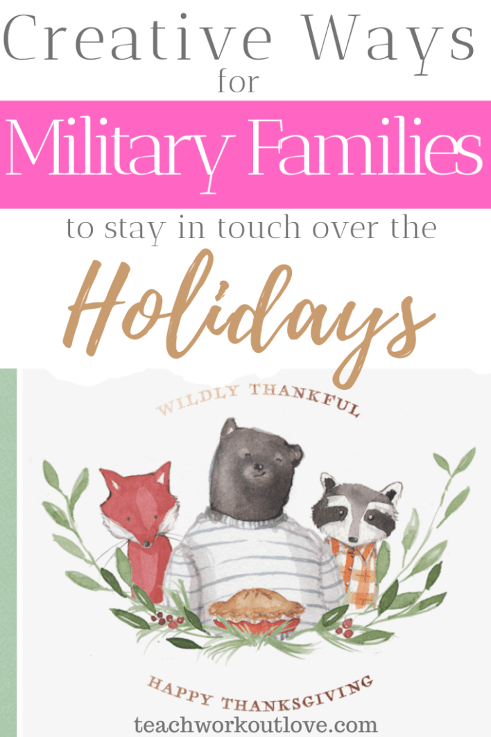 Creative-Ways-for-Military-Families-to-Stay-in-Touch-Over-the-Holidays-teachworkoutlove.com-TWL-Working-Moms