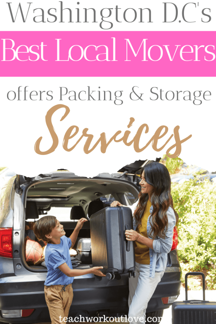 Washington-DCs-best-local-movers-offers-packing-and-storage-services-teachworkoutlove.com-TWL-Working-Moms