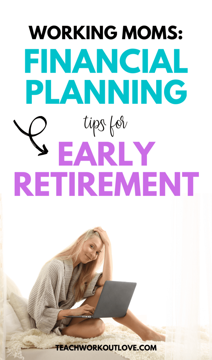 Retirement is something we all work toward, but it's difficult to figure out when & how to do it. Here are five financial planning tips for working moms.