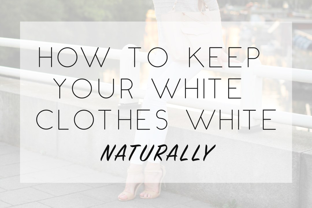 how to keep your white clothes white naturally tea cups