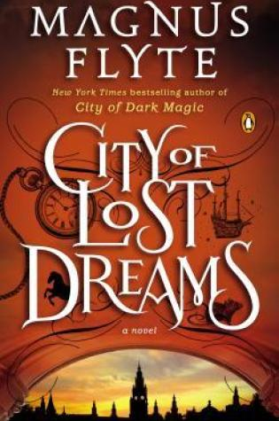 Review: City of Lost Dreams, Magnus Flyte