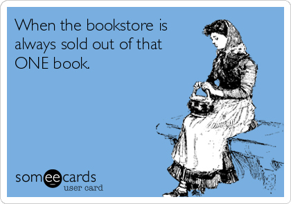 when-the-bookstore-is-always-sold-out-of-that-one-book-46545