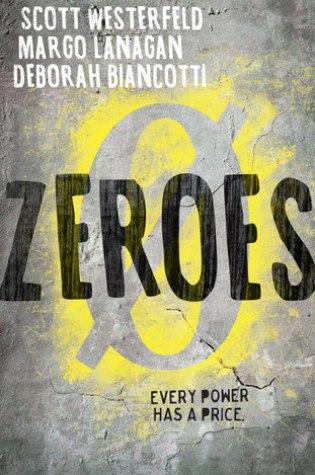 Review: Zeroes, Scott Westerfeld, Margo Lanagan, Deborah Biancotti
