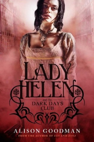 Review: Lady Helen and the Dark Days Club, Alison Goodman