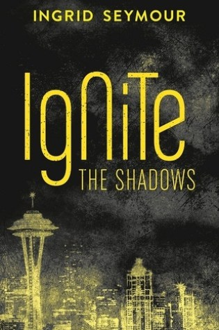 Review: Ignite the Shadows, Ingrid Seymour